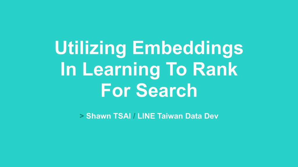Utilizing Embeddings 