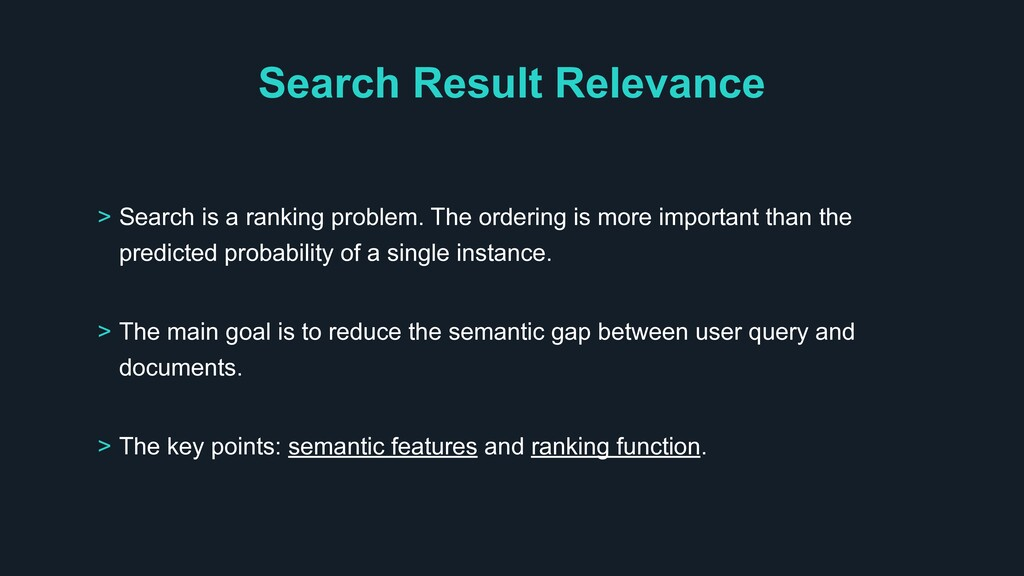 Search Result Relevance > The main goal is to r...