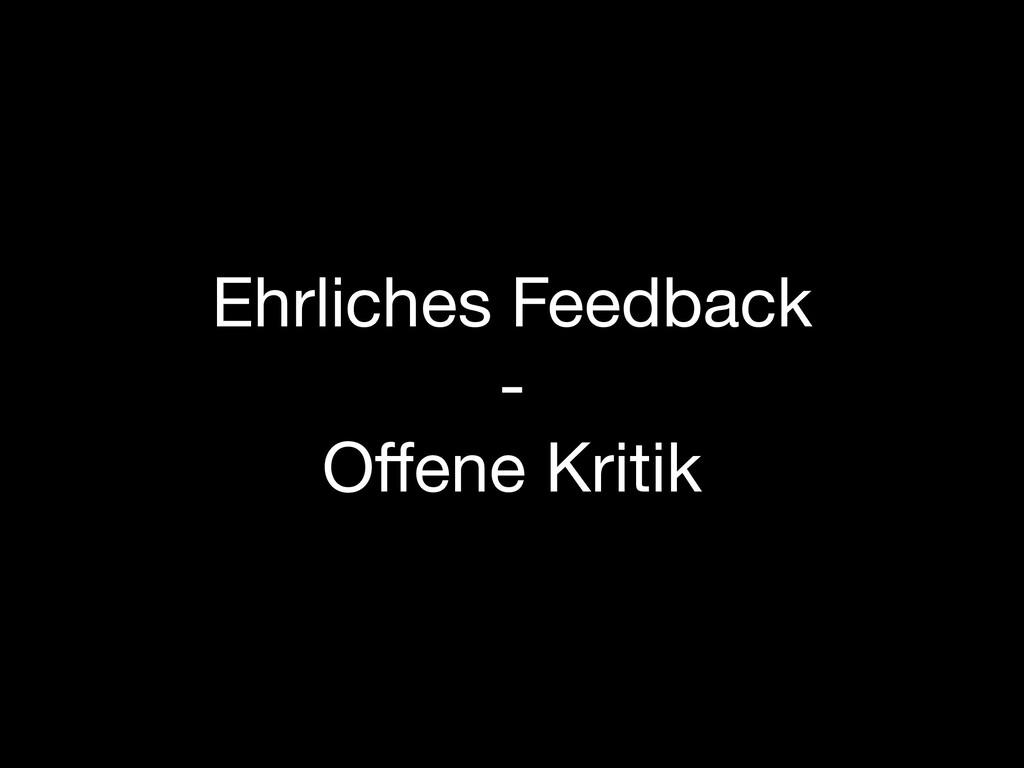 Ehrliches Feedback - Offene Kritik