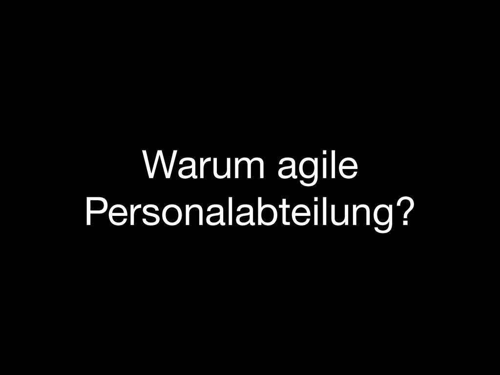 Warum agile Personalabteilung?