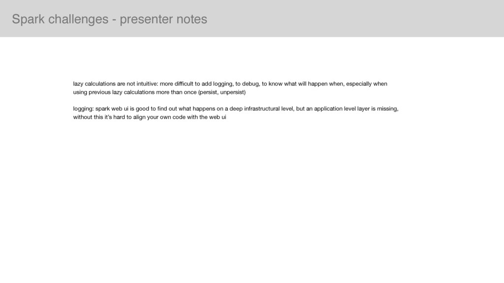 Spark challenges - presenter notes lazy calcula...