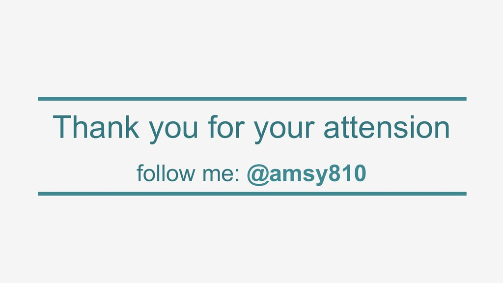 Thank you for your attension follow me: @amsy810