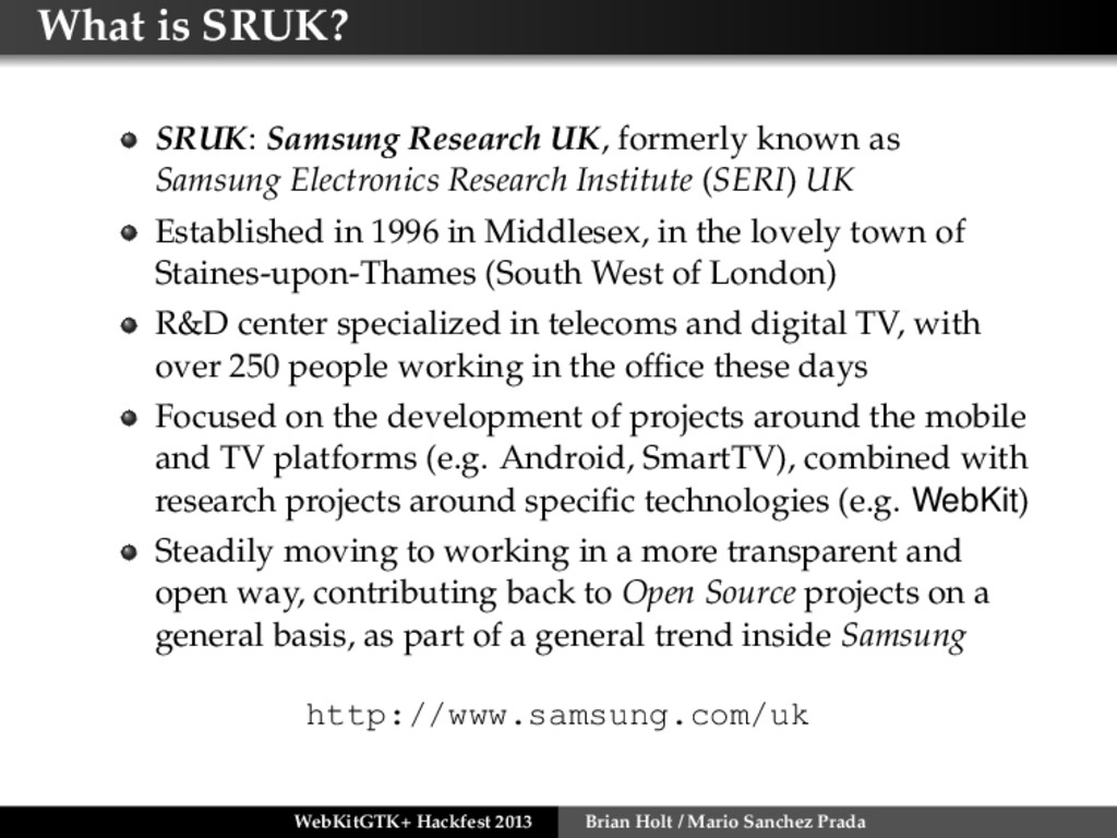 What is SRUK? SRUK: Samsung Research UK, former...