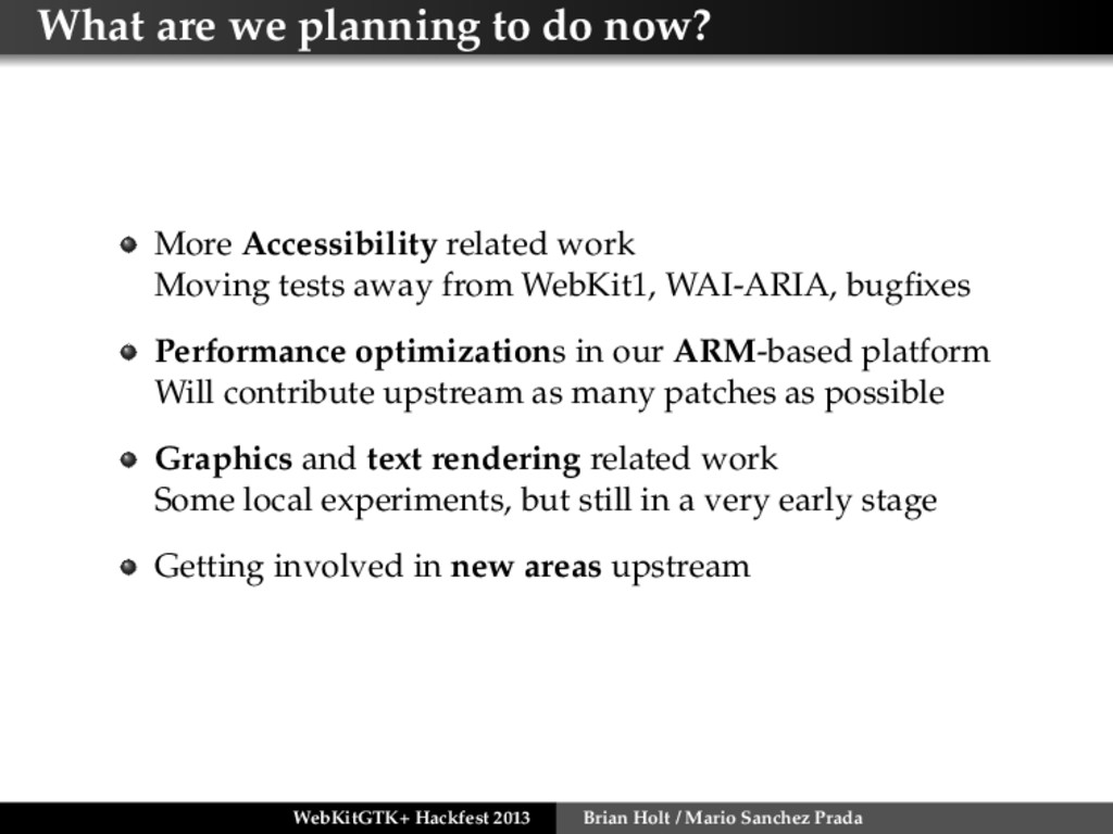 What are we planning to do now? More Accessibil...