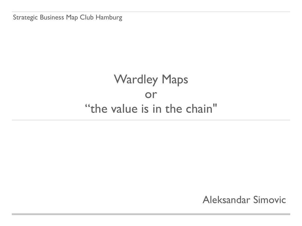 Strategic Business Map Club Hamburg Wardley Map...