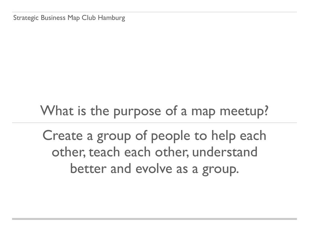 Strategic Business Map Club Hamburg What is the...