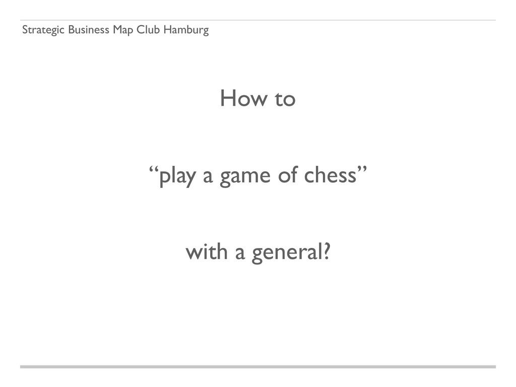 "Strategic Business Map Club Hamburg How to ""pl..."