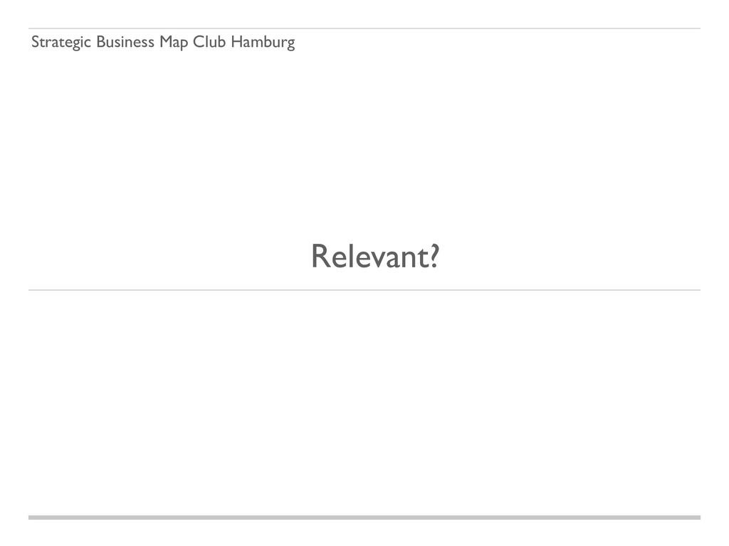 Strategic Business Map Club Hamburg Relevant?