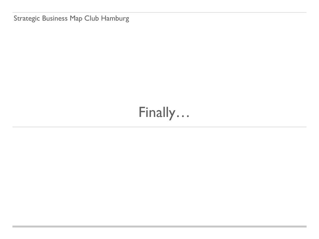 Strategic Business Map Club Hamburg Finally…
