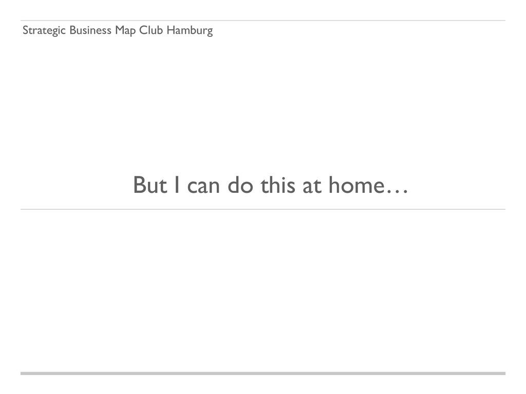 Strategic Business Map Club Hamburg But I can d...