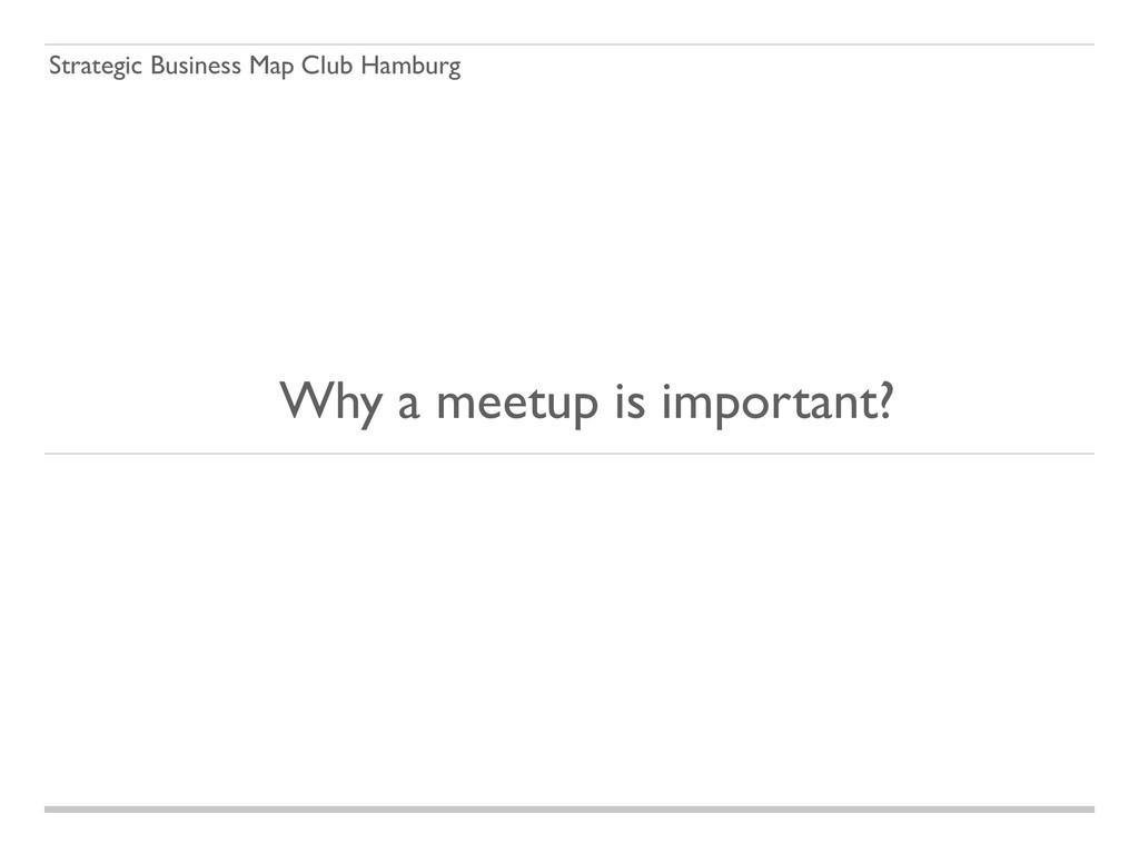 Strategic Business Map Club Hamburg Why a meetu...