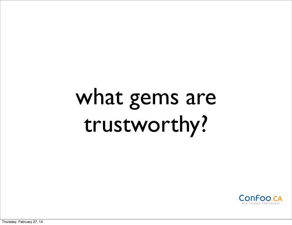 what gems are trustworthy? Thursday, February 2...