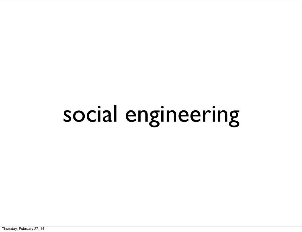 social engineering Thursday, February 27, 14