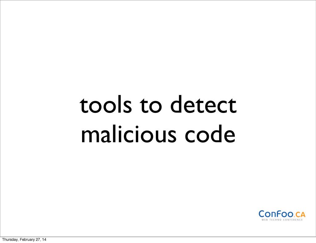 tools to detect malicious code Thursday, Februa...