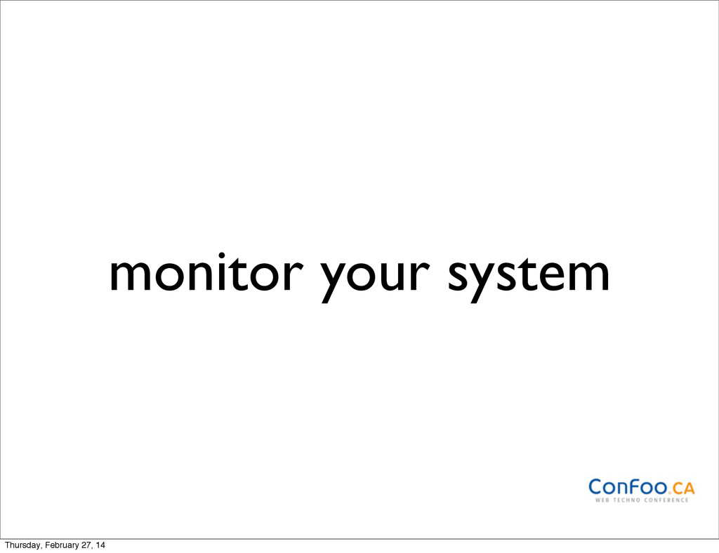 monitor your system Thursday, February 27, 14