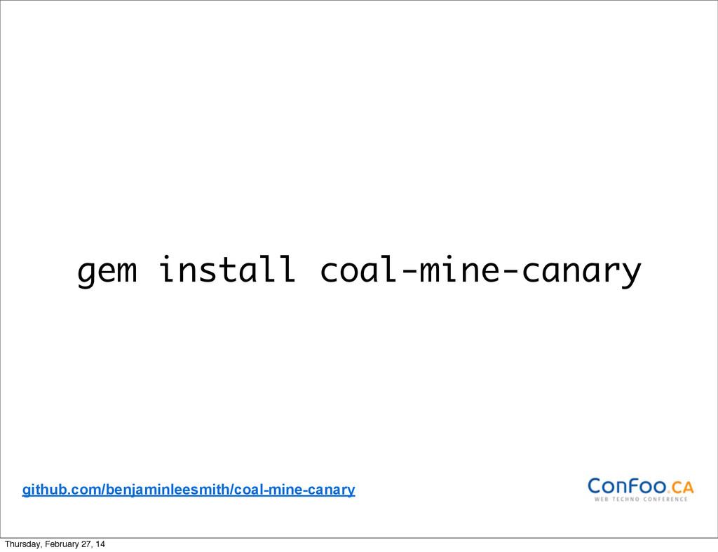 gem install coal-mine-canary github.com/benjami...