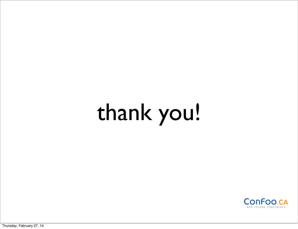 thank you! Thursday, February 27, 14