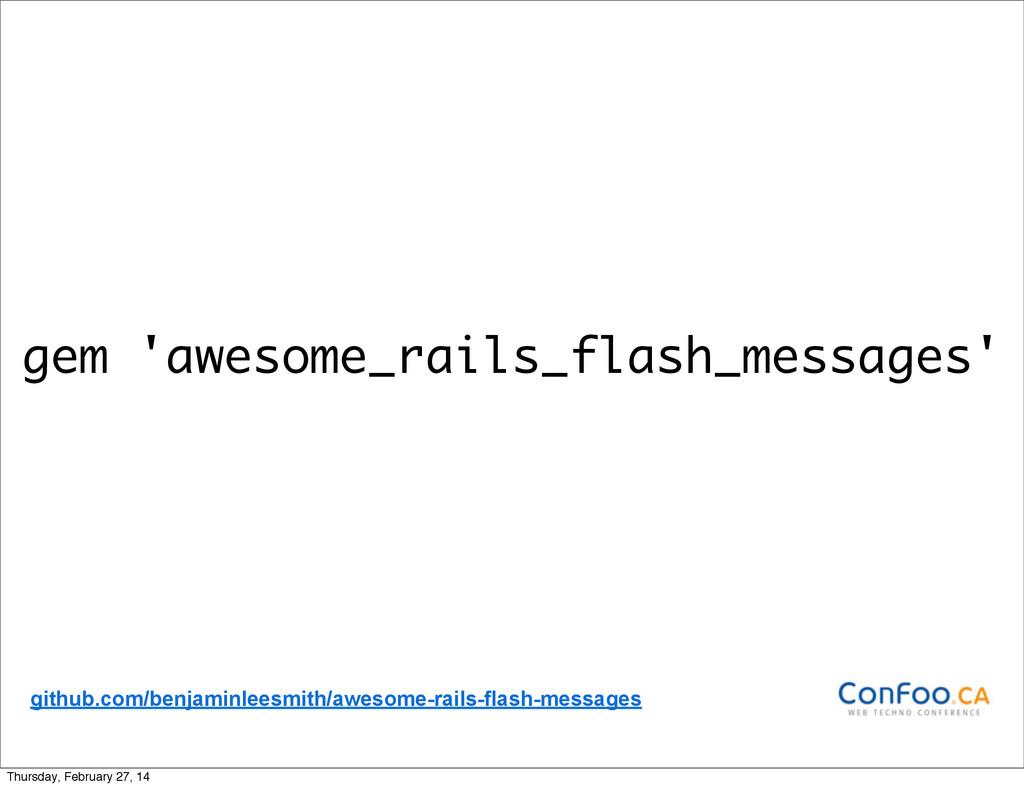 gem 'awesome_rails_flash_messages' github.com/b...