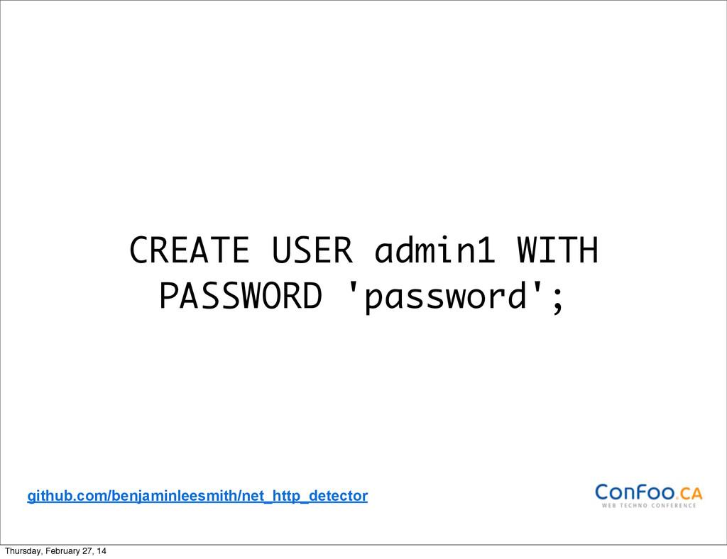 CREATE USER admin1 WITH PASSWORD 'password'; gi...