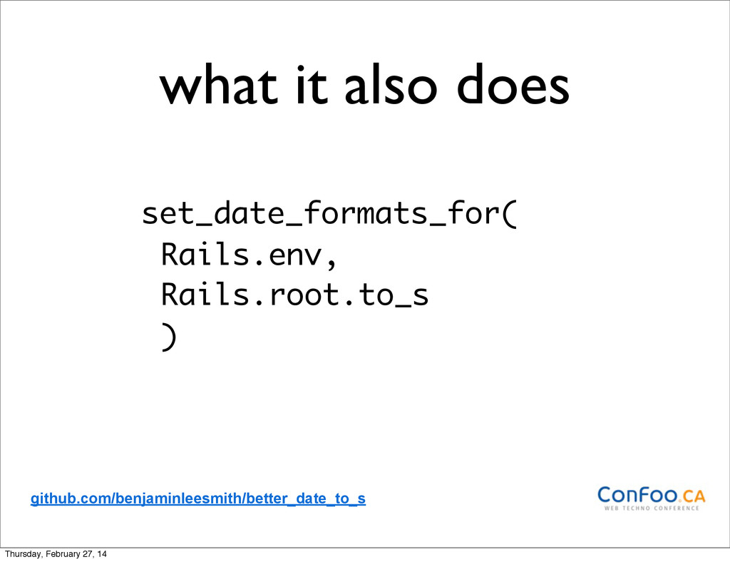 what it also does set_date_formats_for( Rails.e...