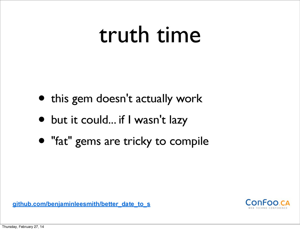 truth time • this gem doesn't actually work • b...