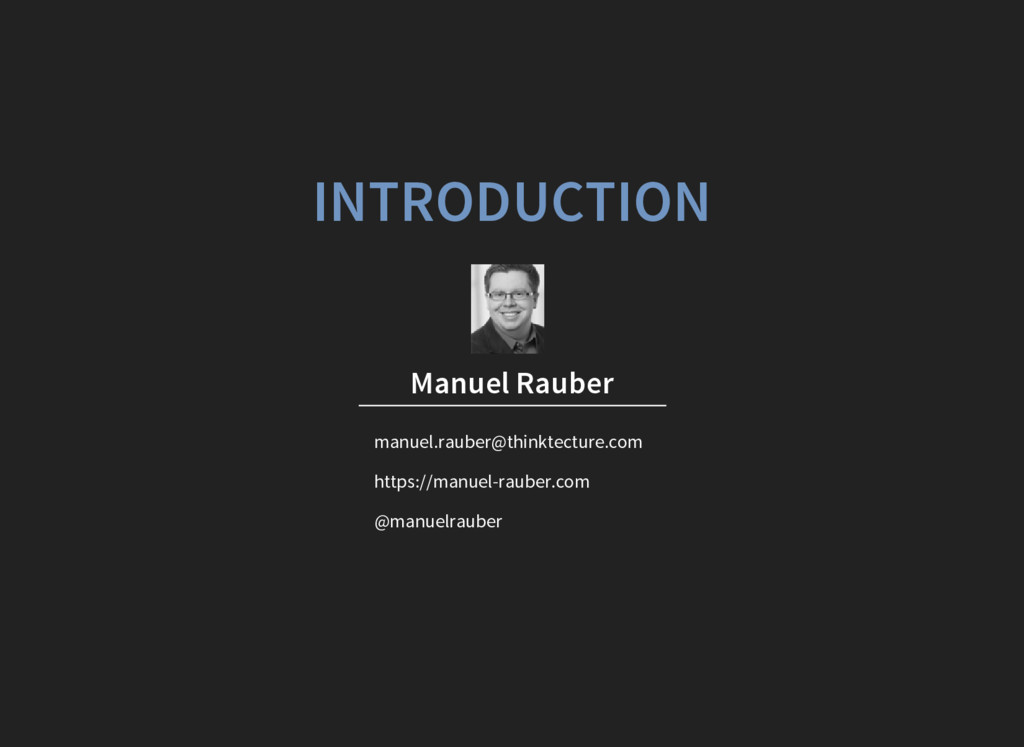 INTRODUCTION Manuel Rauber manuel.rauber@thinkt...