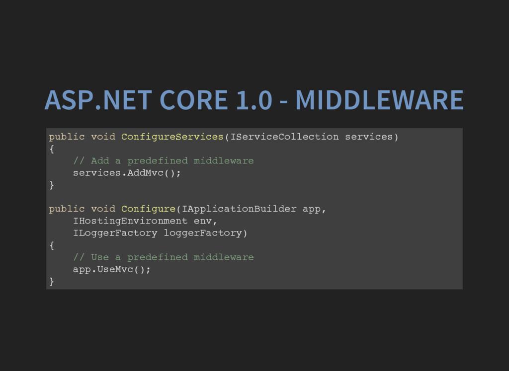 ASP.NET CORE 1.0 - MIDDLEWARE p u b l i c v o i...
