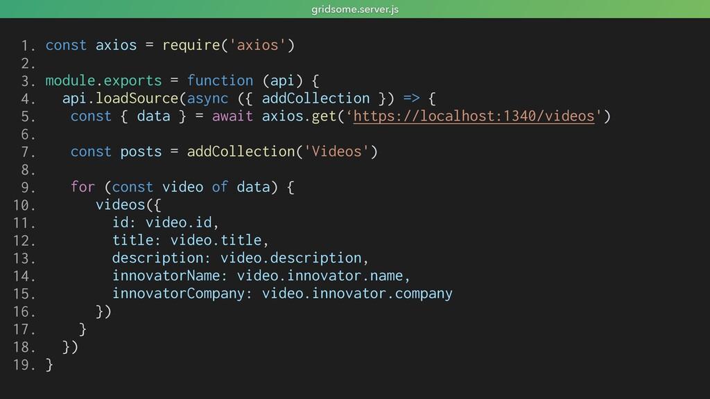 gridsome.server.js const axios = require('axios...