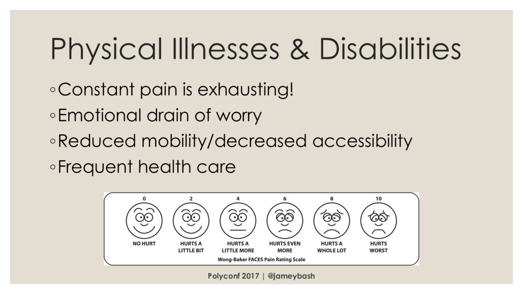 Physical Illnesses & Disabilities ◦Constant pai...