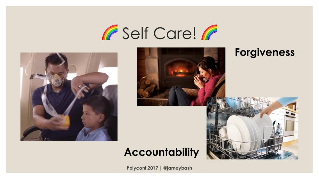 Self Care!  Polyconf 2017 | @jameybash Account...
