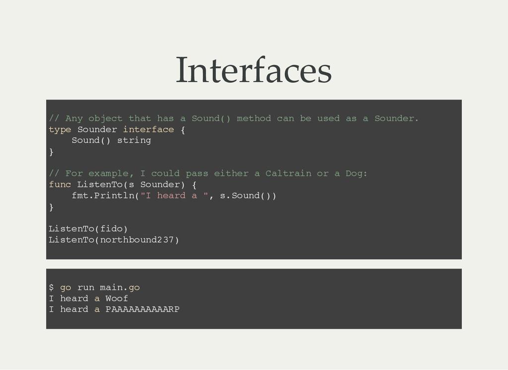 Interfaces / / A n y o b j e c t t h a t h a s ...