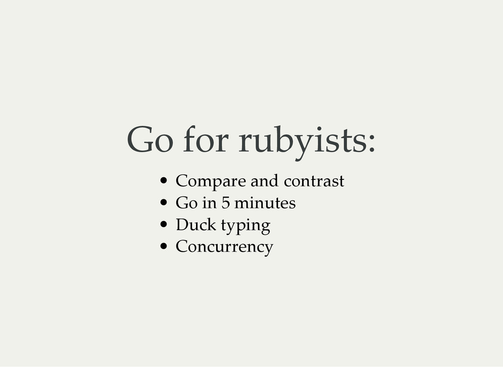 Go for rubyists: Compare and contrast Go in 5 m...