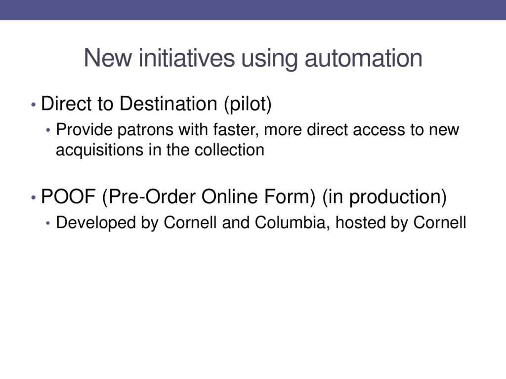 New initiatives using automation • Direct to De...