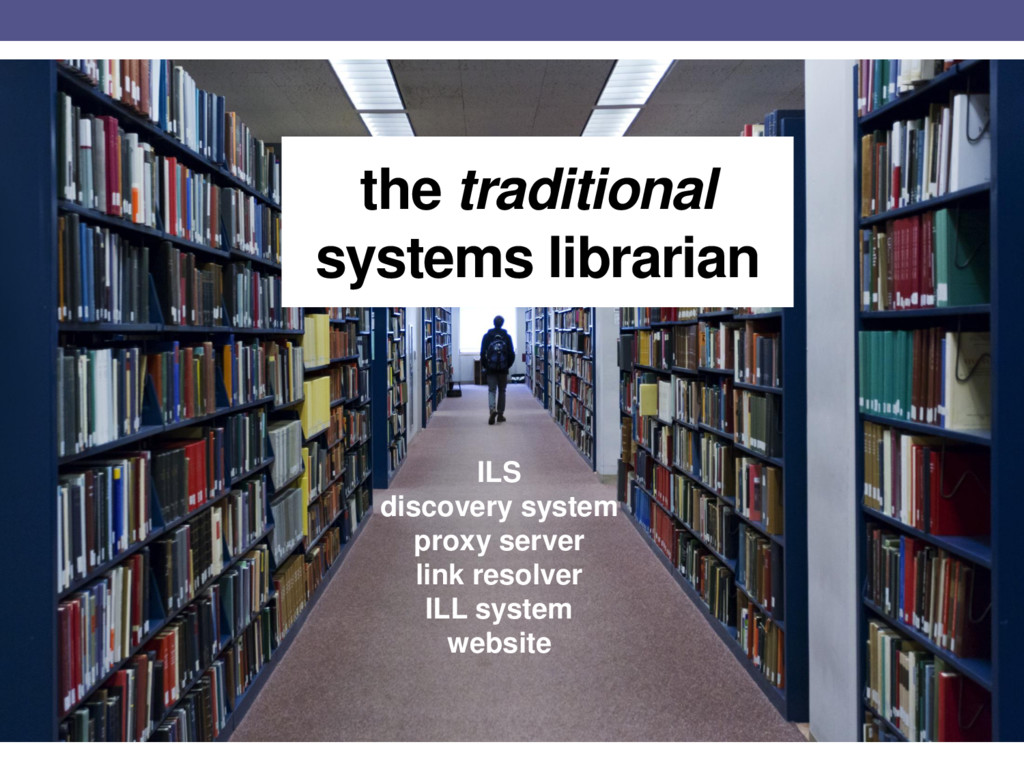 the traditional systems librarian ILS discovery...