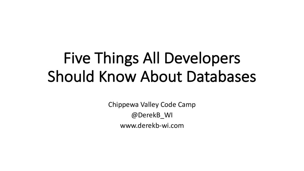 Five Things All Developers Should Know About Da...