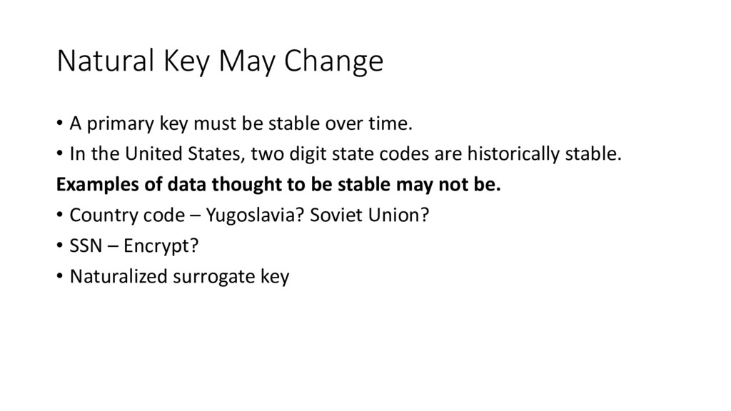 Natural Key May Change • A primary key must be ...