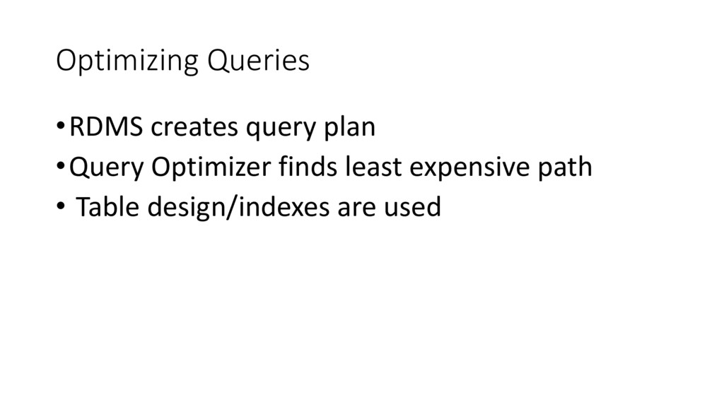 Optimizing Queries •RDMS creates query plan •Qu...