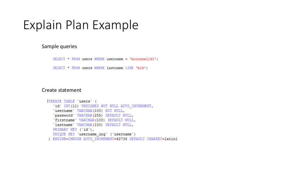 Explain Plan Example Sample queries Create stat...