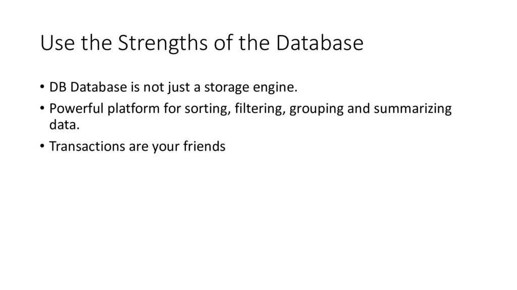 Use the Strengths of the Database • DB Database...