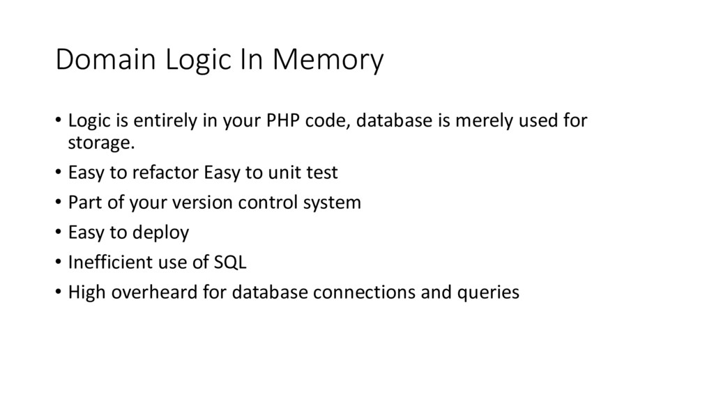 Domain Logic In Memory • Logic is entirely in y...