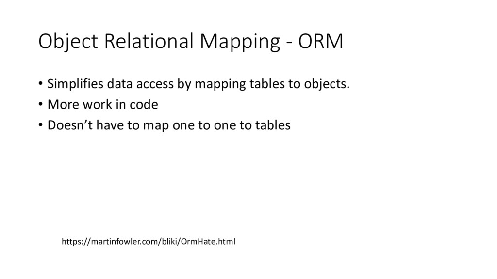 Object Relational Mapping - ORM • Simplifies da...