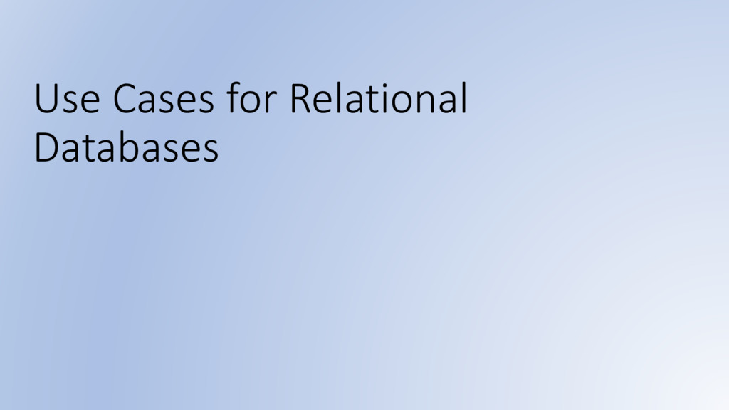 Use Cases for Relational Databases