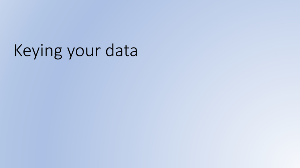 Keying your data