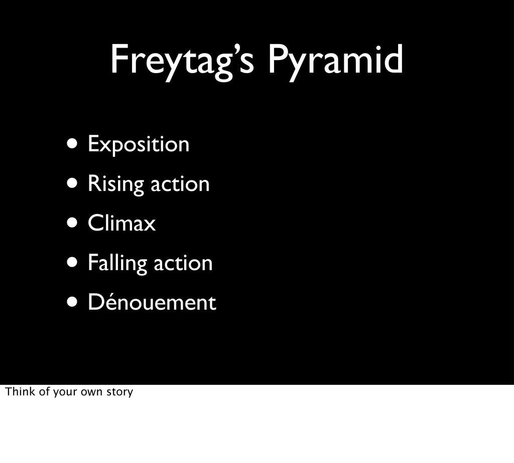 Freytag's Pyramid • Exposition • Rising action ...