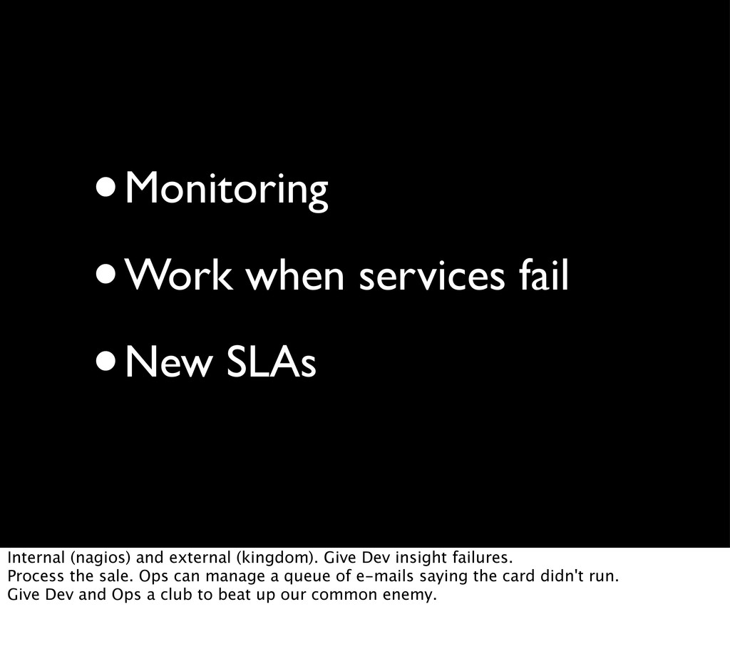 •Monitoring •Work when services fail •New SLAs ...