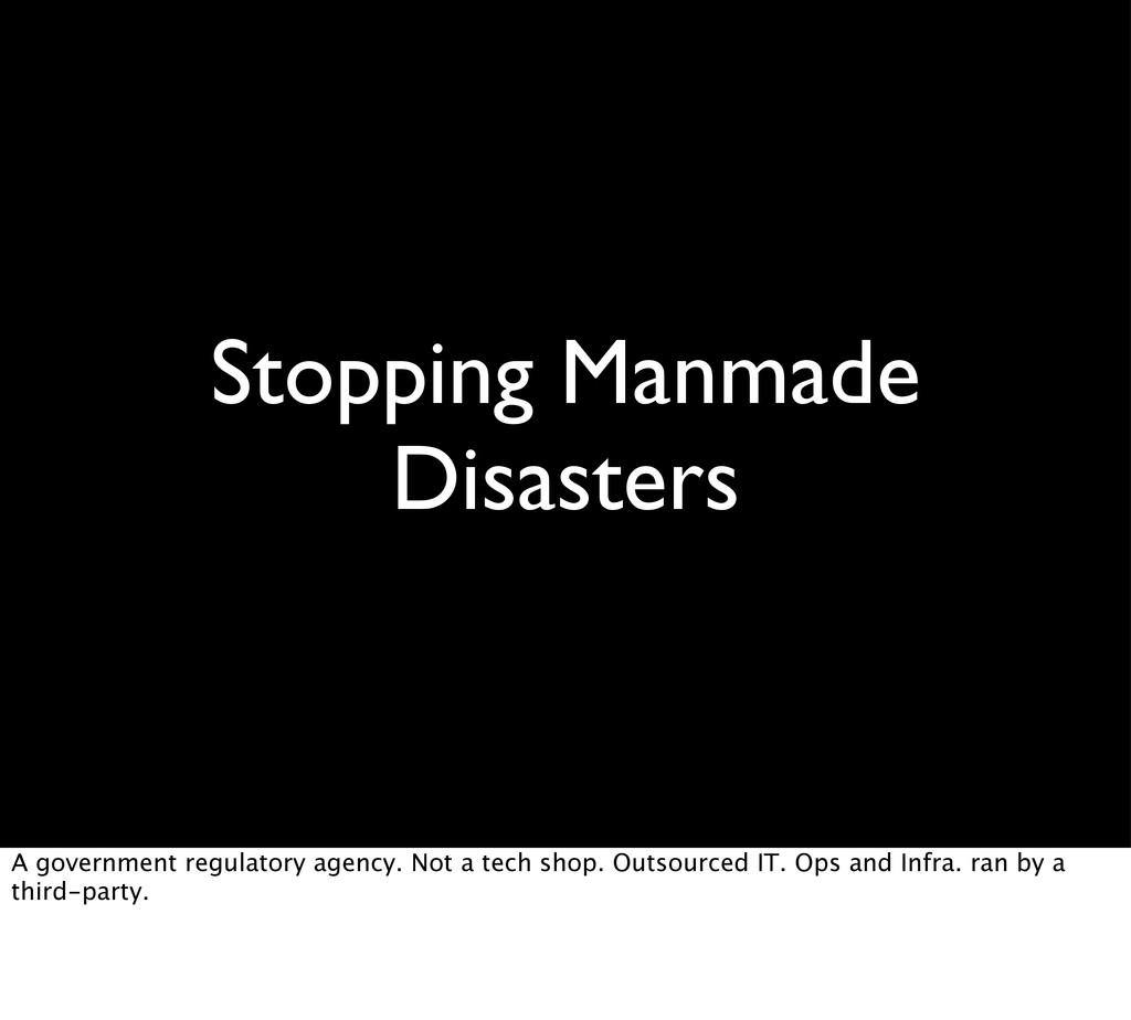 Stopping Manmade Disasters A government regulat...