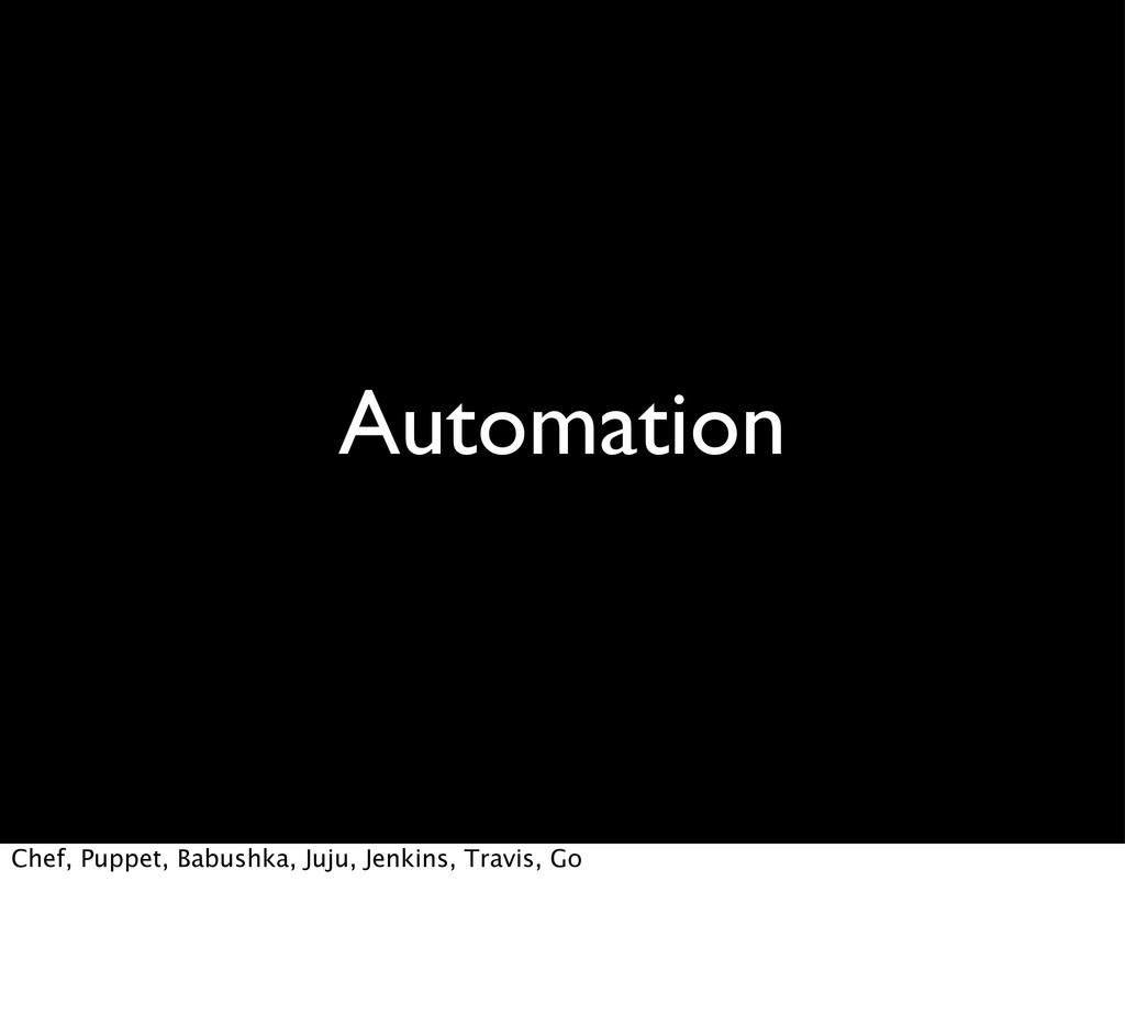 Automation Chef, Puppet, Babushka, Juju, Jenkin...