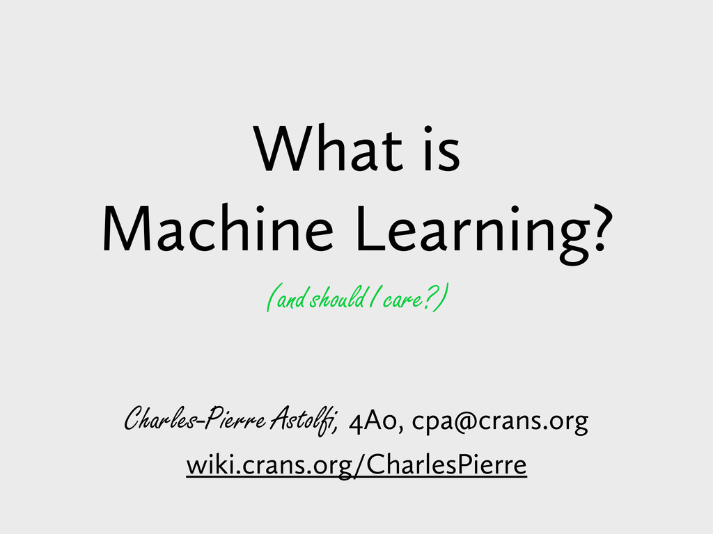 What is Machine Learning? (and should I care?) ...