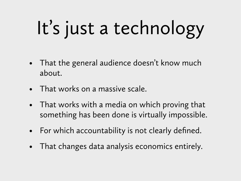 It's just a technology • That the general audie...