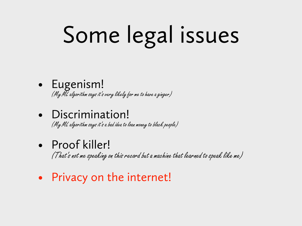 Some legal issues • Eugenism! (My ML algorithm ...